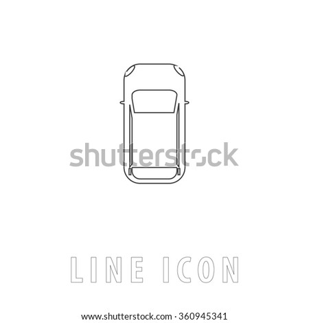 top view car Outline simple vector icon on white background. Line pictogram with text  - stock vector