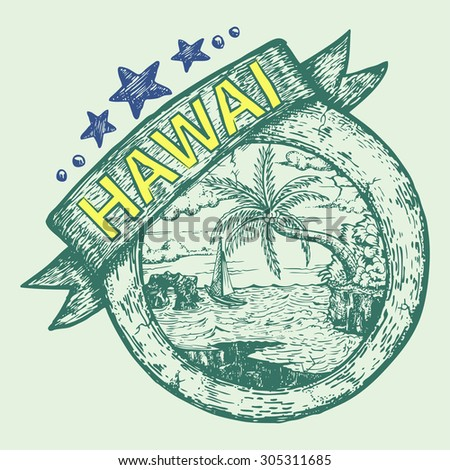 tourist and travel stamp symbol hand draw for Hawaii island USA - stock vector