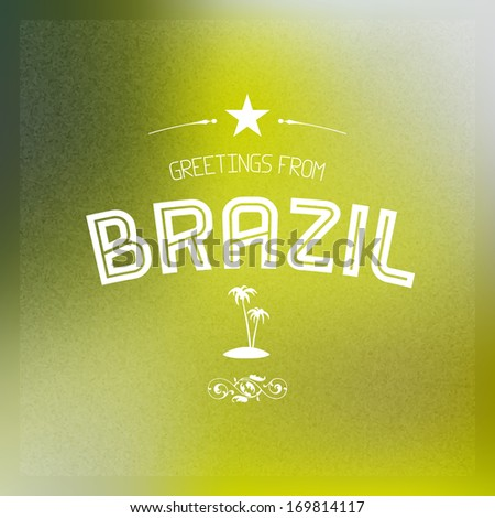 Touristic greeting card on blurry background stock vector 169814117 touristic greeting card on blurry background greetings from brazil m4hsunfo