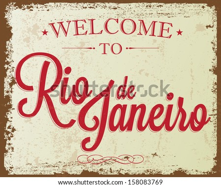 """Touristic Retro Vintage Greeting sign, Typographical background """"Welcome to Rio de Janeiro"""", Vector design. Texture effects can be easily turned off. - stock vector"""