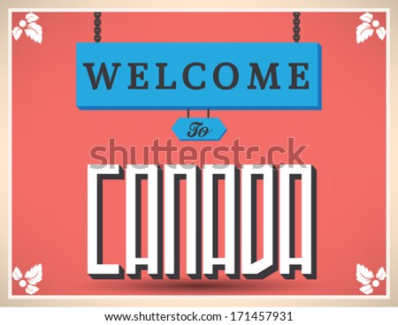 Touristic Vintage Greeting card, Typographical background  Welcome to Canada Vector design.