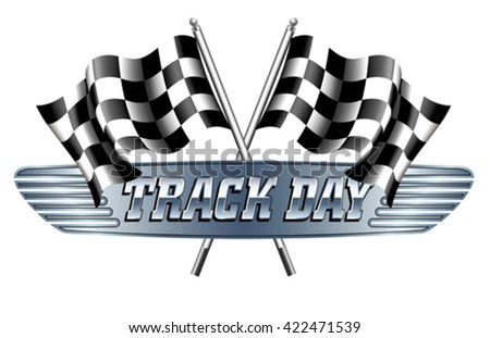 TRACK DAY Checkered, Chequered Flags Motor Racing