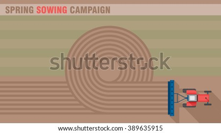 Tractor works in the field. Spring sowing campaign. Tractor seeding machine. Farming machinery. Agriculture business industry. Cover design template. Web design background. Vector illustration.  - stock vector