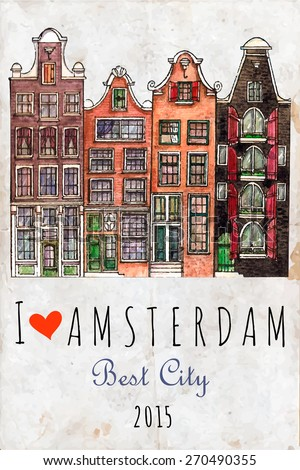 Traditional old buildings in Amsterdam. Hand drawing city skyline. Watercolor old houses in Amsterdam  for  travel poster,city symbols for postcards, card boards. I love Amsterdam.