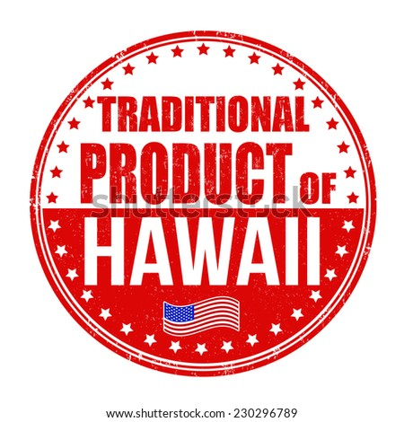 Traditional product of Hawaii grunge rubber stamp on white background, vector illustration - stock vector