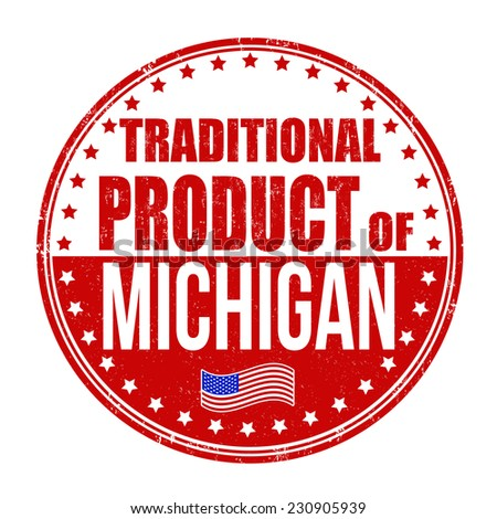 Traditional product of Michigan grunge rubber stamp on white background, vector illustration - stock vector