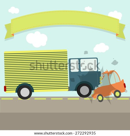 Traffic accident. A car and a truck hit head-on on the road. Flat design. Ribbon for insert text. - stock vector
