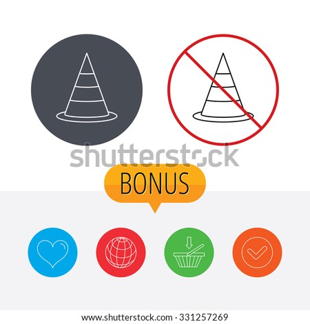 Traffic cone icon. Road warning sign. Shopping cart, globe, heart and check bonus buttons. Ban or stop prohibition symbol. - stock vector