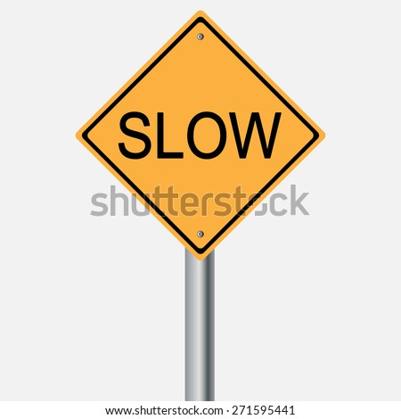 Traffic sign . slow
