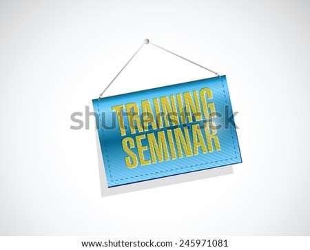 training seminar hanging banner illustration design over a white background - stock vector