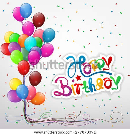 Transparent balloons with streamer and Happy birthday text - stock vector