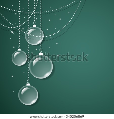 Transparent glass decorations on green background. Vector card. Easy editable background color - stock vector