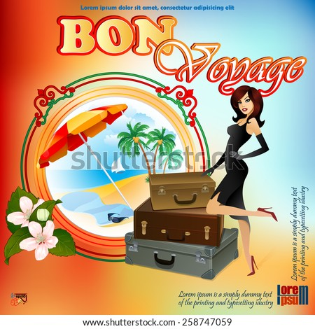Travel design template; Exotic landscape in medallion; Beautiful lady wishing Bon Voyage; Ornamental border and bouquet of flowers;Suitcase ready to go; Seasoned coloring on backdrop.  - stock vector