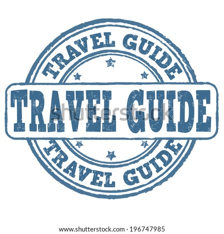 Travel guide grunge rubber stamp on white, vector illustration