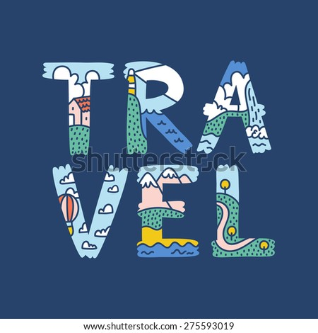 Travel lettering illustration with nature landscapes - stock vector