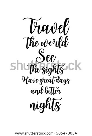 Travel Life Style Inspiration Quotes Lettering Motivational Quote Calligraphy The World See