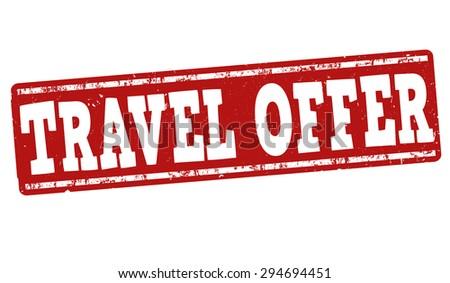 Travel offer grunge rubber stamp on white background, vector illustration - stock vector