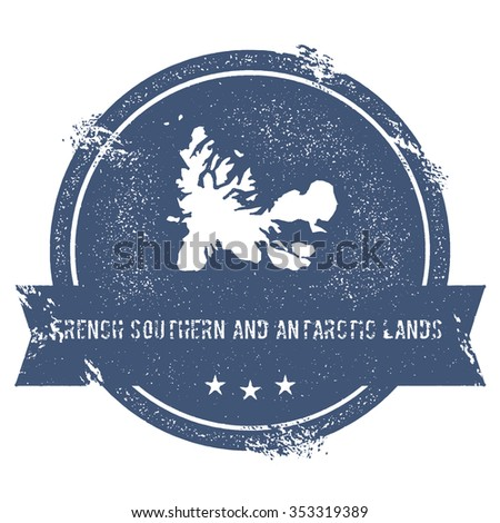 Travel rubber stamp with the name and map of French Southern and Antarctic Lands, vector illustration. Can be used as insignia, logotype, label or badge vector design element. - stock vector