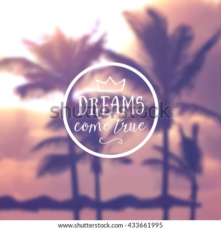Travel summer design. Ocean beach with palms backdrop. Vector blurred banner. Typography label Lettering. Typography quote