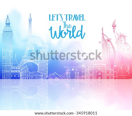 Travel The World Hand Drawing with Famous Landmarks and Places in Colorful Watercolor Background with Reflection. Vector Illustration  - stock vector