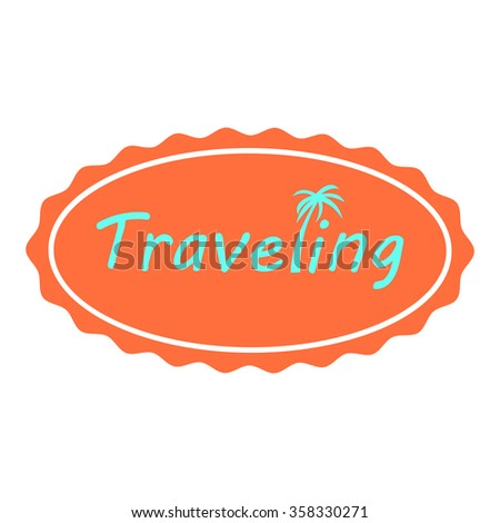 Traveling sticker. Sticker with palm tree for suitcase. Sticker with palm tree. Traveling sticker with palm tree. Travel sticker. Vector sticker. Vector palm tree. Round sticker. Vector round sticker. - stock vector