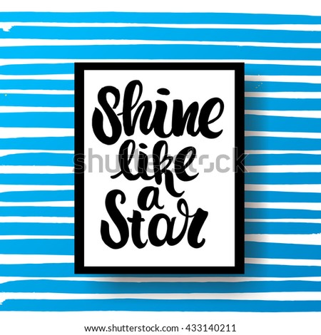 """trendy hand lettering poster. Hand drawn calligraphy. Template post card. concept handwritten motivation poster on blue lines """"shine like a star""""  creative graphic - stock vector"""