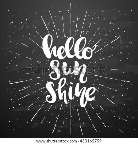 """trendy hand lettering poster. Hand drawn calligraphy.  Template post card on black background. concept handwritten poster. chalkboard art """"hello sunshine""""  creative graphic - stock vector"""
