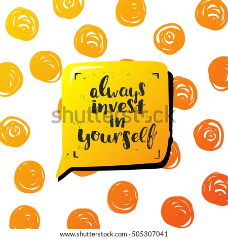 "trendy lettering poster. Hand drawn calligraphy. concept handwritten poster. ""always invest in yourself"""