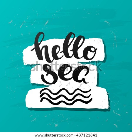 """trendy lettering poster. Hand drawn calligraphy. concept handwritten poster. """"hello sea"""" creative graphic template brush fonts inspirational  quotes  - stock vector"""