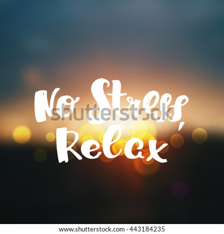 """trendy lettering poster. Hand drawn calligraphy. concept handwritten poster. """"no stress relax"""" creative graphic template brush fonts inspirational quotes. motivational illustration - stock vector"""