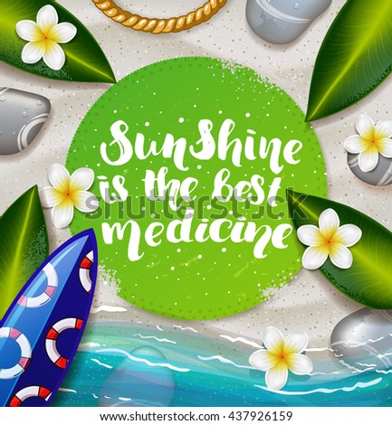 """trendy lettering poster. Hand drawn calligraphy. concept handwritten poster. """"sunshine is the best medicine"""" creative graphic template brush fonts inspirational quotes. Summer tropical beach with sand - stock vector"""