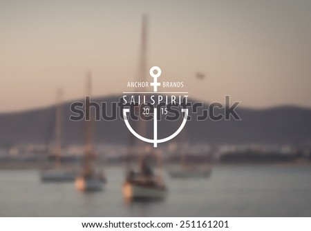 Trendy vintage nautical insignia with retro blurred background of sailboats moored near a harbor.  - stock vector