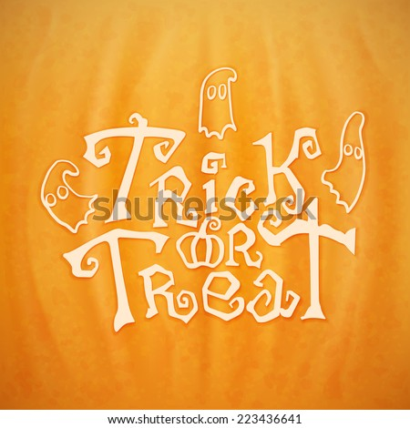 Trick or treat calligraphic vector lettering over a background of a Halloween pumpkin texture - stock vector