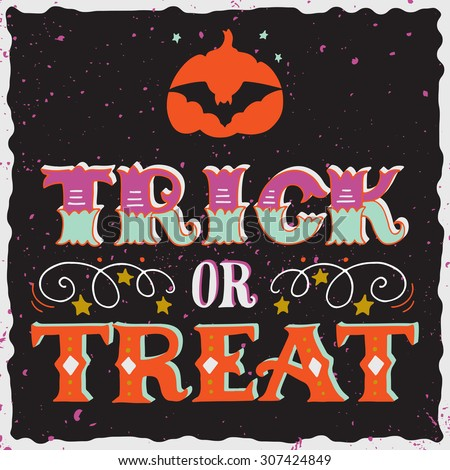 Trick or treat. Halloween poster with hand lettering and silhouette of a bat on pumpkin on grunge background.