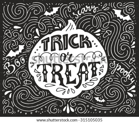 Trick or treat-� perfect handdrawn lettering. Vector art. Perfect design element for housewarming poster or motivational banner. Halloween series with pumpkin.