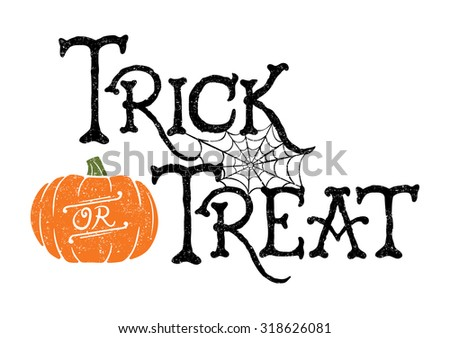 Trick or Treat. Vector of a hand-drawn Halloween greeting.  - stock vector
