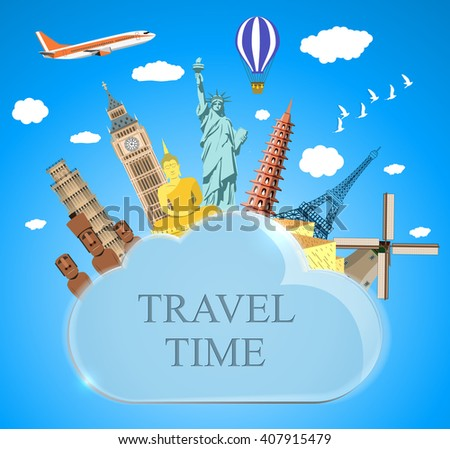 Trip to World. Travel to World. Vacation. Road trip. Tourism. Travel banner. cloud with landmarks. Journey. Travel and adventure template, travel time. vector illustration in flat design - stock vector