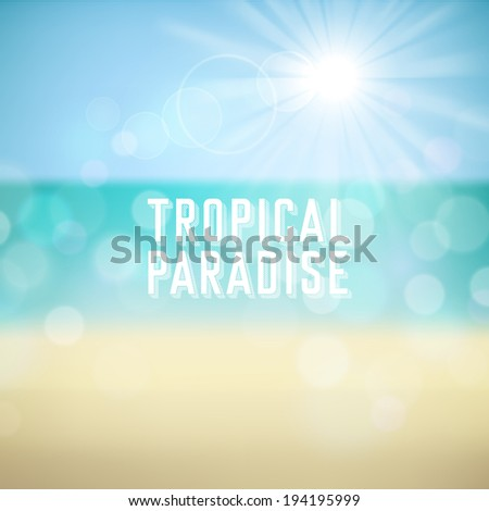 Tropical Paradise. Summer poster on beach bokeh background. Vector eps10.
