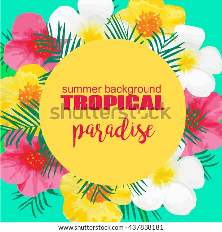Tropical Summer Poster with Exotic Flowers, Palm Leaves. Vector Illustration for Banner, Backdrop, t-shirt, Greeting Card, Textile - stock vector