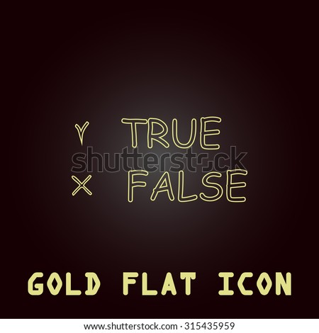 True and False. Outline gold flat pictogram on dark background with simple text.Vector Illustration trend icon
