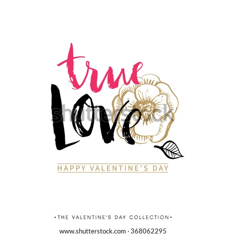 True LOVE. Valentines day greeting card with calligraphy. Hand drawn design elements. Handwritten modern brush lettering. - stock vector