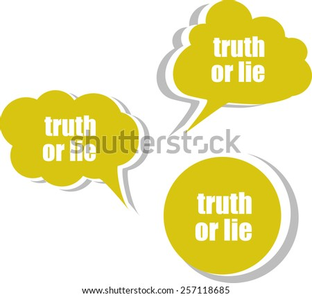 truth or lie. Set of stickers, labels, tags. vector Template for infographics - stock vector