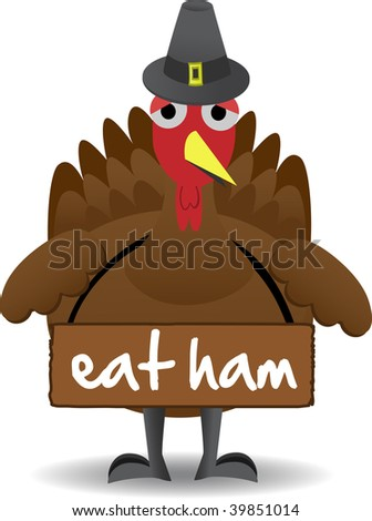 Turkey wearing eat ham sign anti-turkey - stock vector