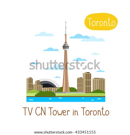 TV CN Tower in Toronto. Famous world landmarks icon concept. Journey around the world. Tourism and vacation theme. Modern design flat vector illustration. - stock vector