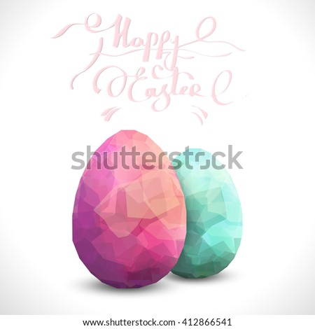 Two modern polygonal Easter eggs on white background. Vector easter eggs polygonal design template. Two easter eggs Premium illustration with handwritten text, editable template.  - stock vector