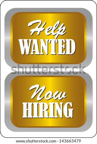 two retail store window style signs for human resources Help Wanted and Now Hiring
