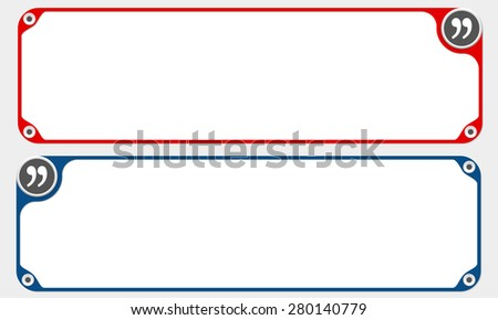 Two vector frames for your text and quotation mark - stock vector