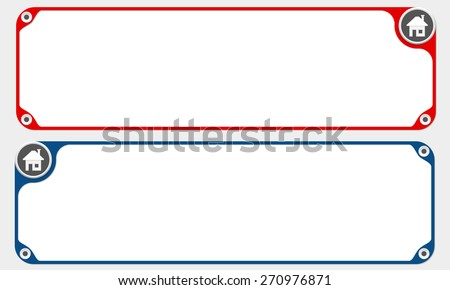 Two vector frames for your text and simple home icon - stock vector