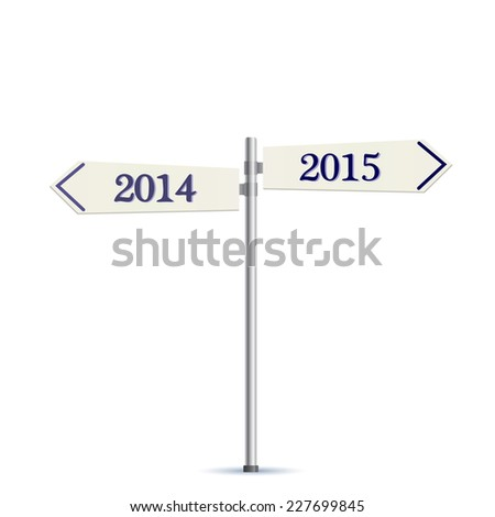 Two Way Road Sign 2014 and 2015 Years. Vector Illustration. - stock vector