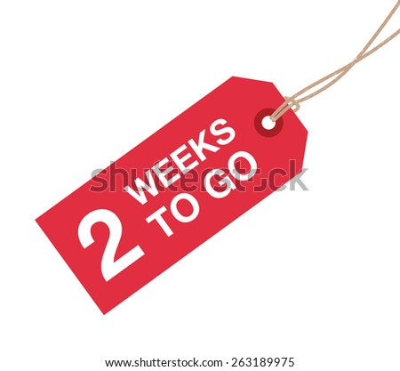 two weeks to go sign - stock vector